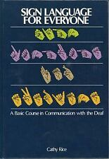 Sign Language for Everyone : A Basic Course in Communication with the Deaf by...