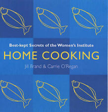 Home Cooking: Best Kept Secrets of the Women's Institute, Jill Brand