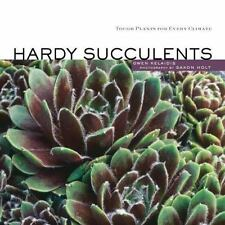 Hardy Succulents: Tough Plants for Every Climate-ExLibrary