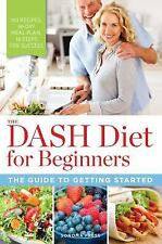 The DASH Diet for Beginners : The Guide to Getting Started by Sonoma Press...