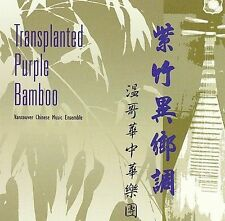 Vancouver Chinese Music Ens...-Transplanted Purple Bamboo  CD NEW