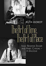 The Art of Time, the Art of Place: Isaac Bashevis Singer and Marc Chagall - A Di