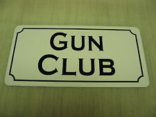 GUN CLUB Sign 4 Hunting Military Room, Shop or Target Shooting Safe Trap Clay