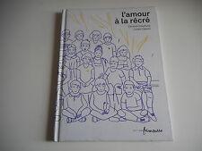 L'AMOUR A LA RECRE - CORINNE DREYFUSS / LOREN CAPELLI - EDITIONS FRIMOUSSE