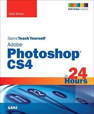 Sams Teach Yourself Adobe Photoshop CS4 in 24 Hours (5th Edition), Binder, Kate,