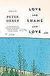 Love and Shame and Love: A Novel - Orner, Peter - Hardcover