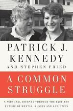 A Common Struggle : A Personal Journey Through the Past and Future of Mental...
