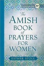 The Amish Book of Prayers for Women by Stoll, Esther -Hcover