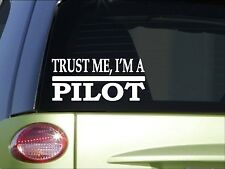 Trust me Pilot *H598* 8 inch Sticker decal jet airplane stewardess airline fly
