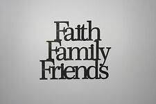 """Faith Family Friends"" Black Wooden Wall Word Sign ID#D7"