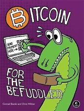 Bitcoin for the Befuddled by Chris Wilmer and Conrad Barski (2014, Paperback,...