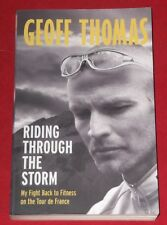 RIDING THROUGH THE STORM ~ Geoff Thomas ~ FIGHT BACK TO FITNESS TOUR de FRANCE