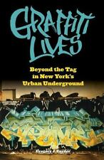 Graffiti Lives: Beyond the Tag in New York's Urban Underground (Altern-ExLibrary