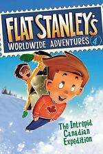 Flat Stanley's Worldwide Adventures: The Intrepid Canadian Expedition Vol. 4...