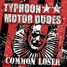 TYPHOON MOTOR DUDES - Common Loser CD 2005 Punk'n'Roll *NEW*