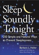 How to Sleep Soundly Tonight: 250 Simple and Natural Ways to Prevent Sleeplessn