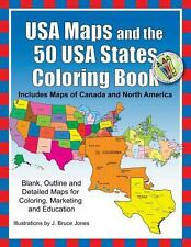 USA Maps and the 50 USA States Coloring Book : Includes Maps of Canada and...