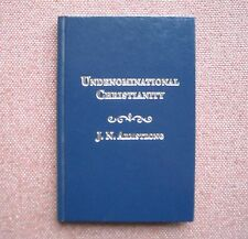UNDENOMINATIONAL CHRISTIANITY BY J.N. ARMSTRONG ~ Church of Christ ~ HB Like New