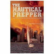 The Nautical Prepper: How to Equip and Survive on Your Bug Out Boat, Simpson, Wi