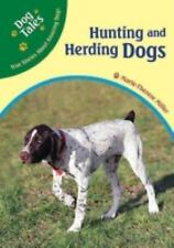Hunting and Herding Dogs (Dog Tales: True Stories about Amazing Dogs)-ExLibrary