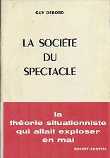 GUY DEBORD + SITUATIONNISME  : LA SOCIETE DU SPECTACLE ( RARE 3ÈME EDITION )