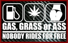 Gas Grass Ass Nobody Rides for Free funny JDM Car Decal Vinyl Sticker