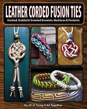 Leather Corded Fusion Ties : Knotted, Braided and Sinneted Bracelets,...