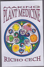 MAKING PLANT MEDICINE. By Richo Cech. FINE SIGNED SOFTCOVER.--Herbal/Botanical