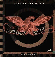 B.G. The Prince Of Rap - GIVE ME THE MUSIC - Sony
