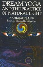 Dream Yoga and the Practice of Natural Light by Chogyal Namkhai Norbu (2002,...
