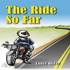 The Ride So Far: Tales from a Motorcycling Life (The Faces of Motorcycling), Oli