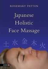 Japanese Holistic Face Massage by Rosemary Patten (2013, Paperback)