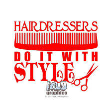 Hairdressers Do it With STYLE Vinyl Sticker for car truck window Hair Stylist Ba