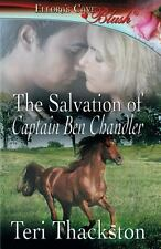 The Salvation of Captain Ben Chandler by Teri Thackston (2014, Paperback)