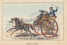 Calesso di Napoli, 1860 G.Lenghi litografia acquarellata d'epoca