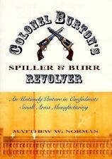 Civil War Georgia: Colonel Burton's Spiller and Burr Revolver : An Untimely...