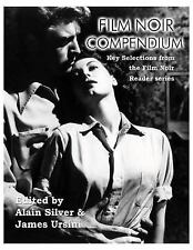 Film Noir Compendium: Key Selections from the Film Noir Reader Series by Alain S