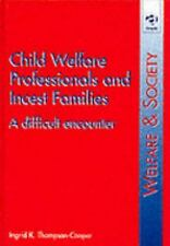 Child Welfare Professionals and Incest Families: A Difficult Encounter
