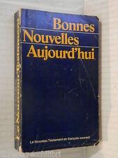 BONNES NOUVELLES AUJOURD HUI Le Nouveau Testament Annie Vallotton 1976 francese
