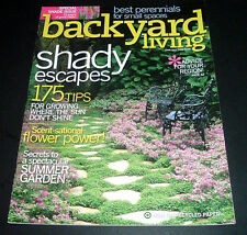 BACKYARD LIVING MAGAZINE ~JUNE/JULY 2008~ SHADE ISSUE ~ SMALL SPACE PERENNIALS +