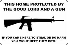 *Aluminum* This Home Protected By Good Lord And A Gun AR-15 8x12 Metal Sign S147