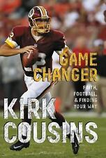 Game Changer by Kirk Cousins (2014, Paperback)