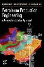 Petroleum Production Engineering : A Computer-Assisted Approach by Boyun Guo,...