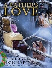 A Father's Love by Lorhainne Eckhart (2012, Paperback)