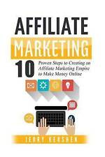 Affiliate Marketing: 10 Proven Steps to Creating an Affiliate Marketing...