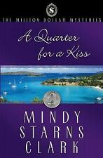The Million Dollar Mysteries: A Quarter for a Kiss by Mindy Starns  (Softcover)