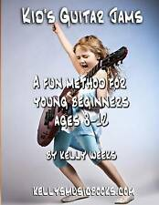 Kid's Guitar Jams Fun Method for Young Beginners Ages 8-12 by Weeks Kelly Go NEW