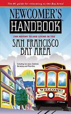 Newcomer's Handbook for Moving to and Living in the San Francisco Bay Area: Inc