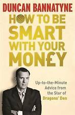 How to be Smart with Your Money, Duncan Bannatyne