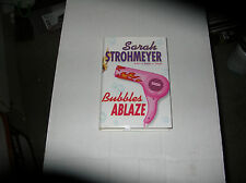 Bubbles Ablaze by Sarah Strohmeyer (2003, Hardcover) SIGNED 1st/1st